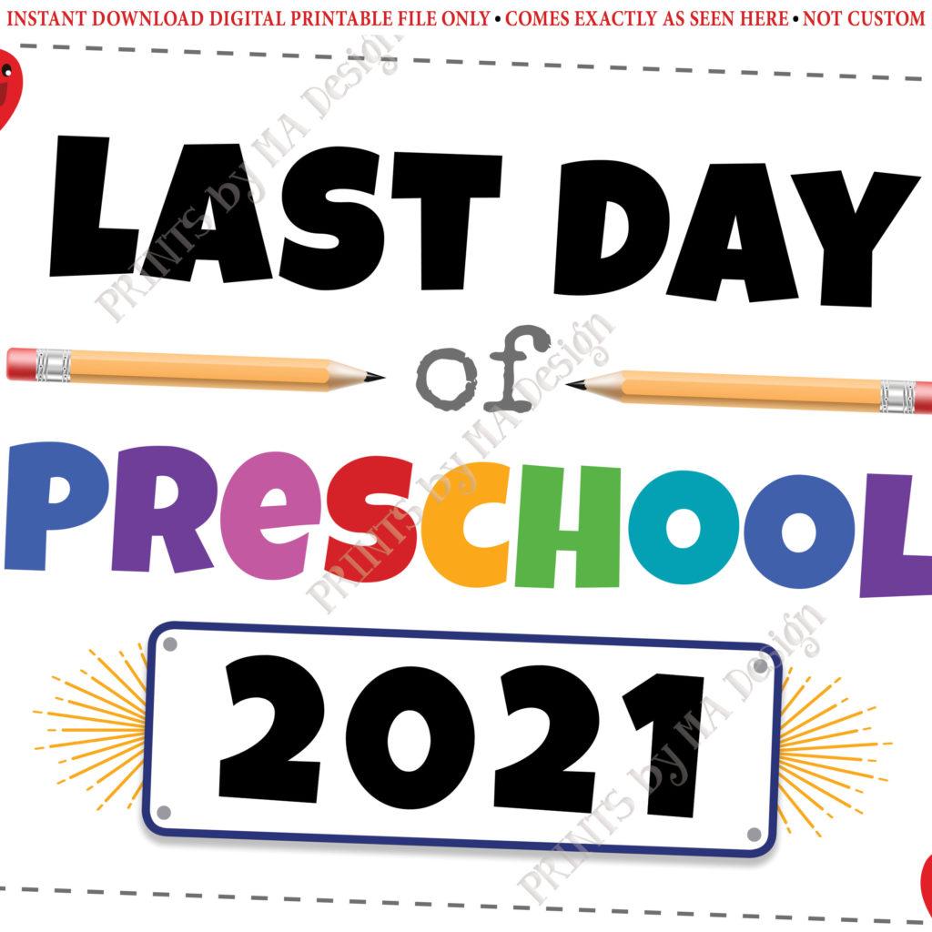 Last Day Of Preschool Sign Pre K 2021 Dated PRINTABLE