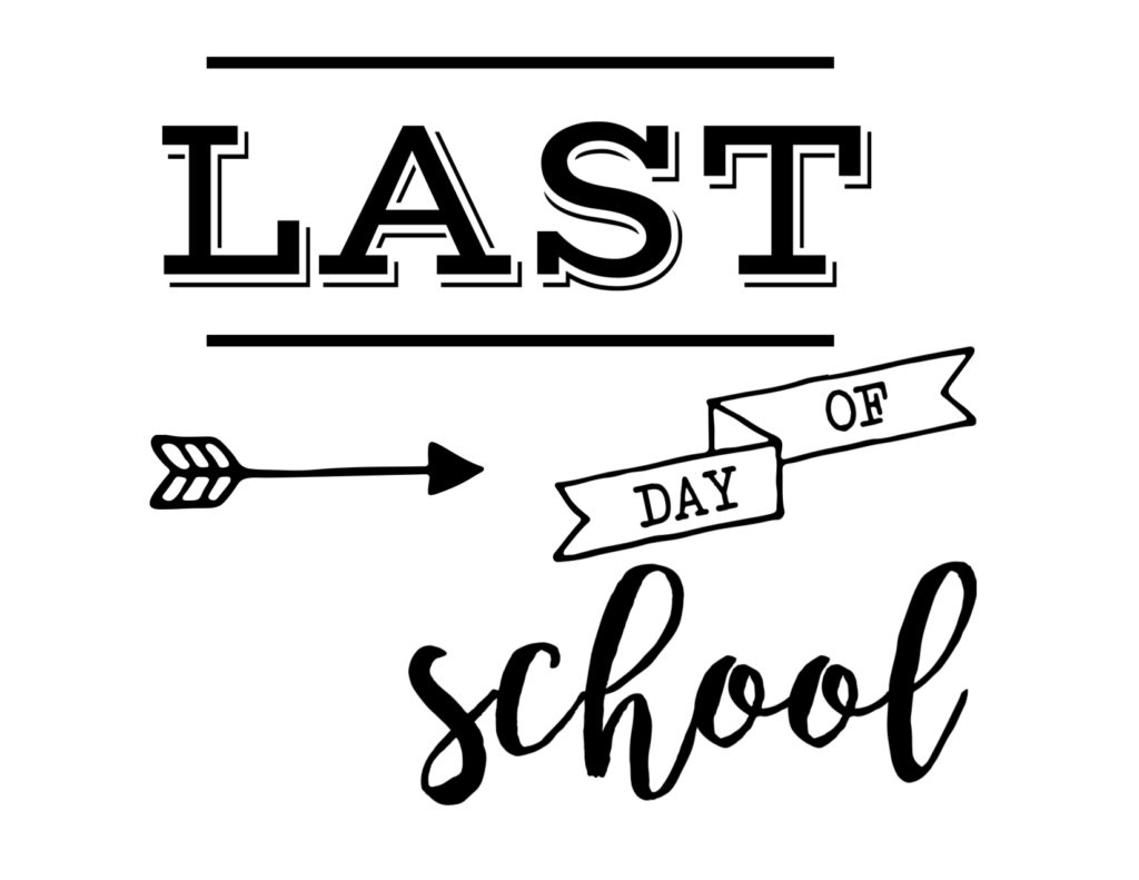 Last Day Of School Sign Free Printable Paper Trail Design